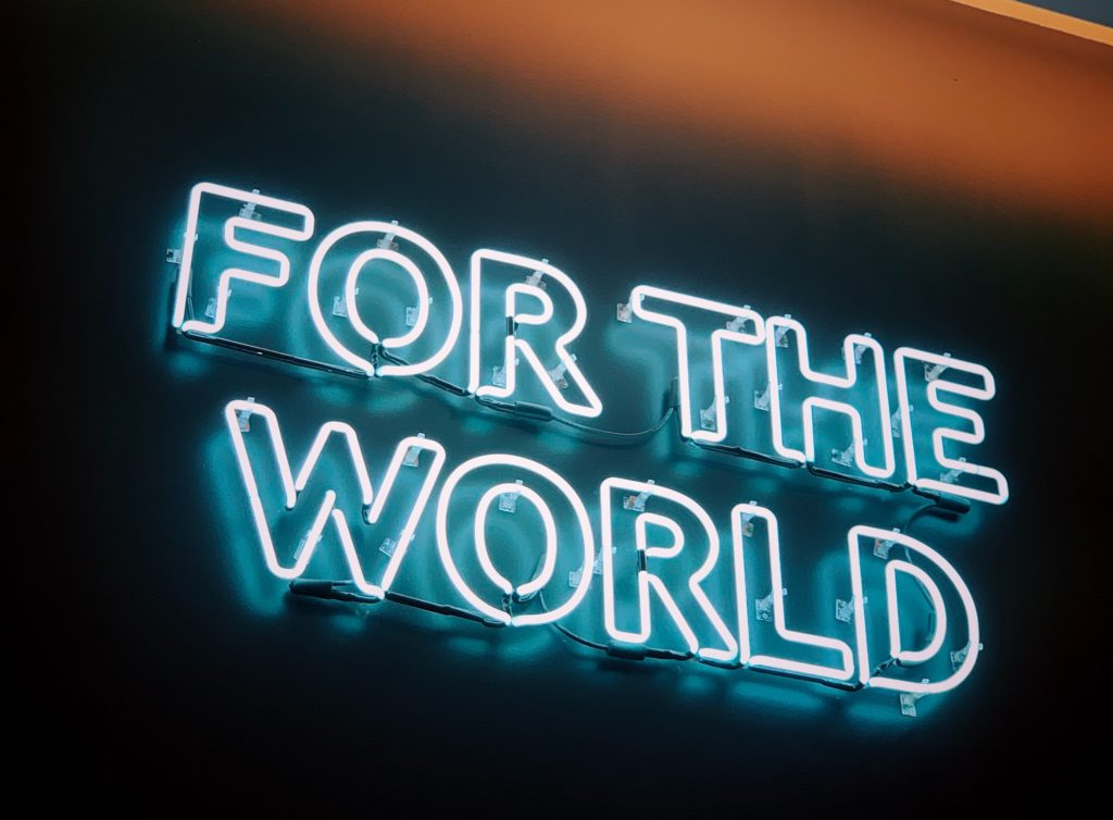 For the world.