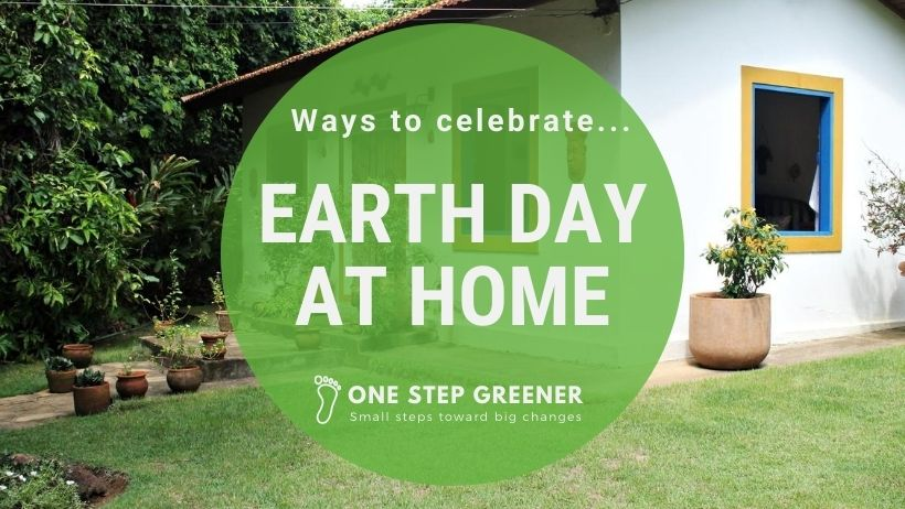 5 Ways to Celebrate Earth Day 2020 at Home