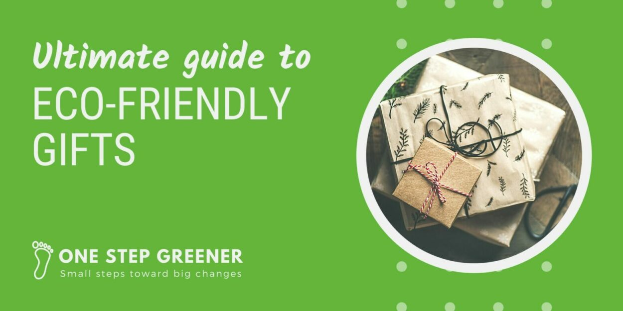 Ultimate Guide to Eco-Friendly Gifts - One Step Greener